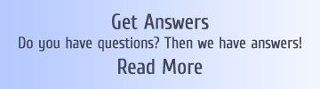 Get Answers Do you have questions? Then we have answers! Read More